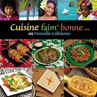 Télécharger le livre : Cuisine faim* bonne en Nouvelle-Calédonie