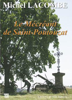Téléchargez le livre numérique:  Le Mécréant de Saint Poutouzat