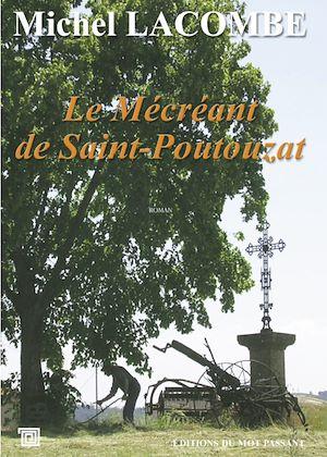 Téléchargez le livre :  Le Mécréant de Saint Poutouzat