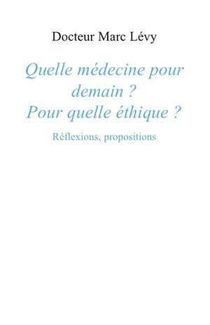 Téléchargez le livre :  Quelle médecine pour demain ?