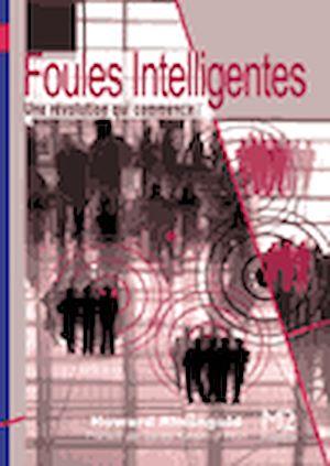 Téléchargez le livre :  Foules intelligentes. La nouvelle révolution sociale
