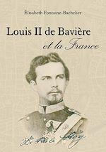 Télécharger le livre :  Louis II de Bavière et la France