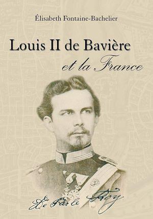 Téléchargez le livre :  Louis II de Bavière et la France