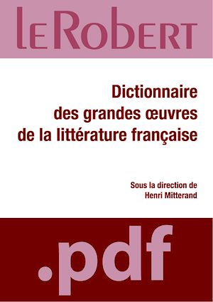 Téléchargez le livre :  Dictionnaire des grandes oeuvres de la littérature française
