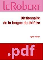 Télécharger cet ebook : Dictionnaire de la langue du théâtre