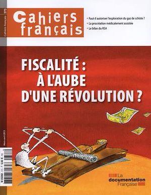 Téléchargez le livre :  Cahiers français : Fiscalité : à l'aube d'une révolution ? n°373