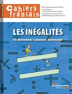 Téléchargez le livre :  Cahiers français : Les inégalités, un phénomène à plusieurs dimensions - n°386