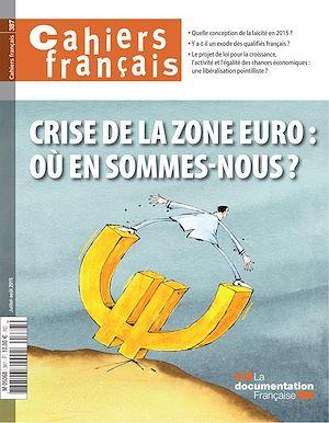 Téléchargez le livre :  Cahiers français : Crise de la zone euro : où en sommes-nous ? - n°387