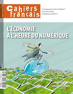 Téléchargez le livre :  Cahiers français : L'économie à l'heure du numérique - n°392