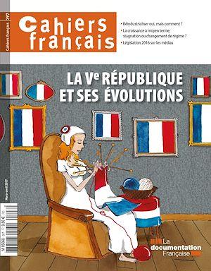 Téléchargez le livre :  Cahiers français : La Ve République et ses évolutions - n°397