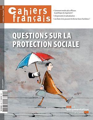 Téléchargez le livre :  Cahiers français : Questions sur la protection sociale - n°399