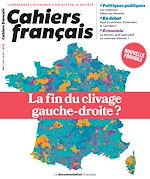 Télécharger le livre :  Cahiers français : La fin du clivage gauche-droite ? - n°404