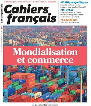 Téléchargez le livre :  Cahiers français : Mondialisation et commerce - n°407