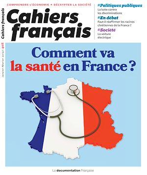 Téléchargez le livre :  Cahiers français : Comment va la santé en France ? - n°408