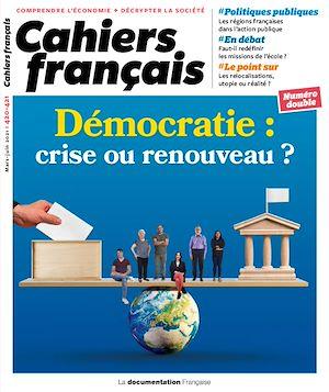Téléchargez le livre :  Cahier français : Démocratie : crise ou renouveau ? - n°420-421