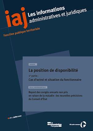 Téléchargez le livre :  IAJ : La position de disponibilité (1ère partie) : cas d'octroi et situation du fonctionnaire