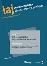 Télécharger le livre :  IAJ : Police municipale : les conditions de recrutement - août 2018
