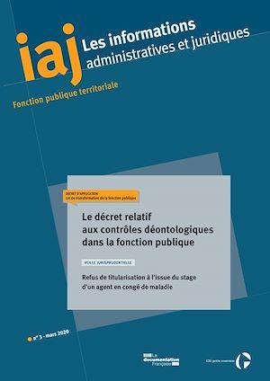 Téléchargez le livre :  IAJ : Le décret relatif aux contrôles déontologiques dans la fonction publique - Mars 2020