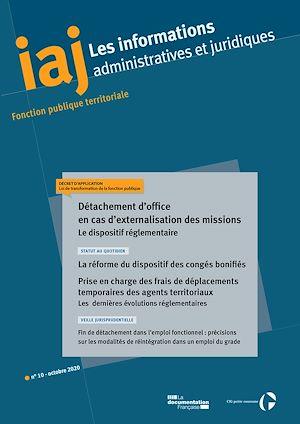 Téléchargez le livre :  IAJ : Détachement d'office en cas d'externalisation des missions : le dispositif réglementaire - Octobre 2020