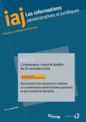 Téléchargez le livre :  IAJ : L'ordonnance du 25 novembre 2020 portant diverses mesures en matière de santé et de famille dans la fonction publique - Février 2021