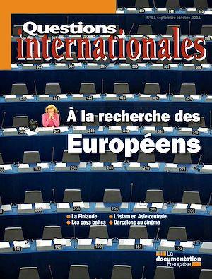 Téléchargez le livre :  Questions internationales : À la recherche des Européens - n°51