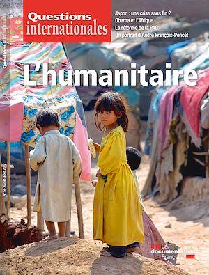 Téléchargez le livre :  Questions internationales : L'humanitaire - n°56