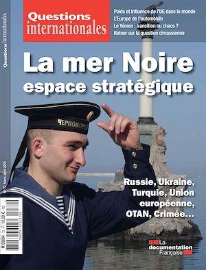 Téléchargez le livre :  Questions internationales : La mer Noire, espace statégique - n°72