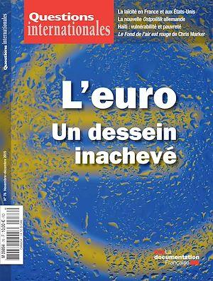 Téléchargez le livre :  Questions internationales : L'euro, un dessein inachevé - n°76