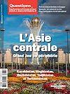 Téléchargez le livre numérique:  Questions internationales : L'Asie centrale, Grand Jeu ou périphérie - n°82