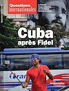 Téléchargez le livre numérique:  Questions internationales :  Cuba après Fidel - n°76