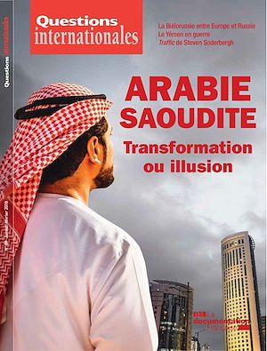 Téléchargez le livre :  Questions internationales : Arabie saoudite - transformation ou illusion - n°89