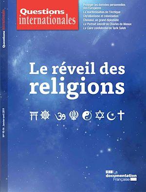 Téléchargez le livre :  Questions internationales : Le réveil des religions - n°95-96