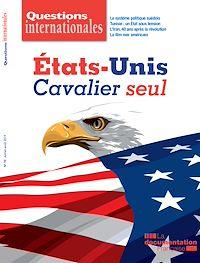 Télécharger le livre : Questions internationales : États-Unis : cavalier seul - n°98