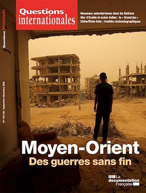 Téléchargez le livre :  Questions Internationales : Moyen-Orient : des guerres sans fin - n°103/104