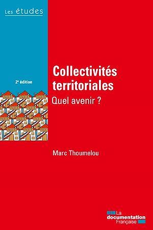 Téléchargez le livre :  Collectivités territoriales, quel avenir ?