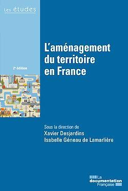 Téléchargez le livre numérique:  L'aménagement du territoire en France