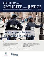 Télécharger le livre :  Cahiers de la sécurité et de la justice : Police et population : du conflit à la confiance - n°40