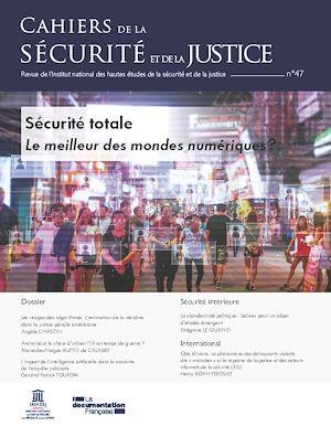 Téléchargez le livre :  Cahiers de la sécurité et de la justice : Sécurité totale ? - n°47