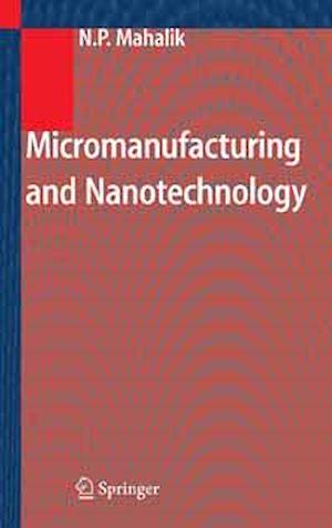 Téléchargez le livre :  Micromanufacturing and Nanotechnology