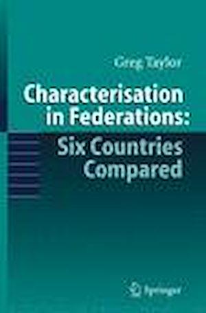 Téléchargez le livre :  Characterisation in Federations: Six Countries Compared