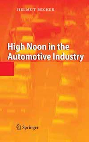 Téléchargez le livre :  High Noon in the Automotive Industry