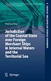 Téléchargez le livre numérique:  Jurisdiction of the Coastal State over Foreign Merchant Ships in Internal Waters and the Territorial Sea