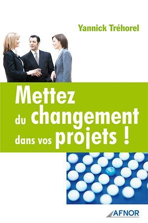 Téléchargez le livre :  Mettez du changement dans vos projets