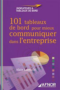 Télécharger le livre : 101 tableaux de bord pour mieux communiquer dans l'entreprise