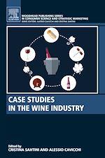 Télécharger le livre :  Case Studies in the Wine Industry