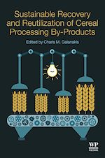 Télécharger le livre :  Sustainable Recovery and Reutilization of Cereal Processing By-Products