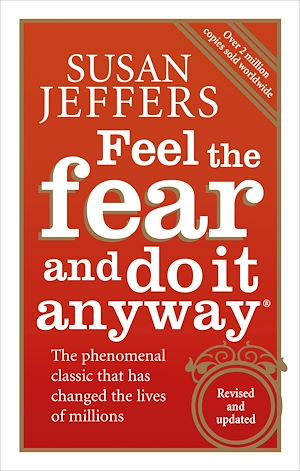 Téléchargez le livre :  Feel The Fear And Do It Anyway