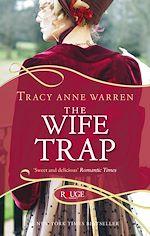 Télécharger le livre :  The Wife Trap: A Rouge Regency Romance