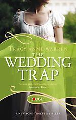 Télécharger le livre :  The Wedding Trap, A Rouge Regency Romance