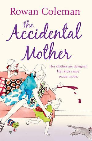 Téléchargez le livre :  The Accidental Mother
